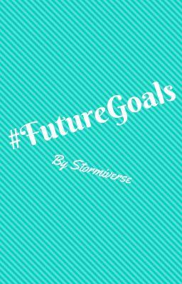 #FutureGoals