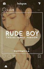 Rude Boy ♤ 2Jae version by suhomilla