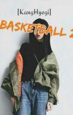 Basketball (nc 21+) by KangHyegi