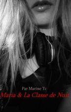 Maria & La Classe de Nuit by MarineTc