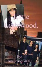 Little Lightwood. by TomlinsonGirl01