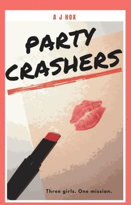 Party Crashers  [Watty Award Winner 2012]