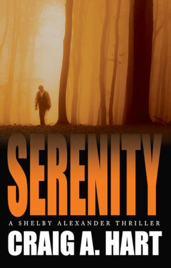 Serenity - A Shelby Alexander Thriller (Book 1)