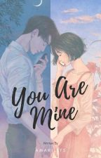 YOU ARE MINE by Cococsy