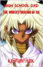 High School DXD : The Winged Dragon of Ra by xXMadaraXFuXx