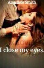 I close my eyes..  by AngelleteSmith