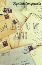 Letter to my Knight by june_everlyn