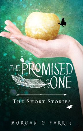 The Promised One, The Short Stories by MorganGFarris