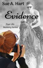 EVIDENCE: A Past-Life Memory, Book 1 (Preview Only, Published on Amazon) by SueHart2