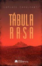 Tábula Rasa by LaplaceCavalcanti
