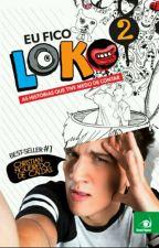 Eu Fico Loko 2  by a_talldagaby