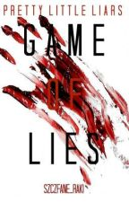 Game of Lies /// Pretty Little Liars by JoahimAhmed