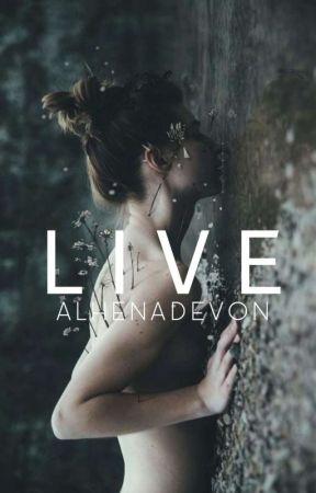 LIVE [completa] by AlhenaDevon