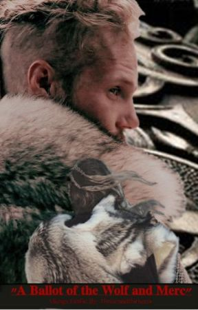 A Ballot of the Wolf and Merc | Ubbe Ragnarsson FanFic by threeandthirteen