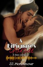 A Billionaire's Charade (A Fake Paradise)(Completed) by 22_MonAmour