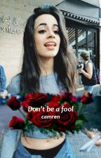 Don't be a fool •camren• roses 2ºtemp by stoyrlik