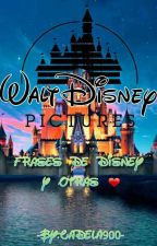 Frases de Disney y otras ❤ by Candela900