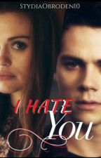 I HATE YOU [STYDIA] by Nanda_Nassibem