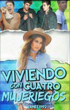¡Viviendo con 4 mujeriegos! by aanee1992
