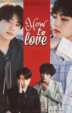 "one shot ""how to love"" 