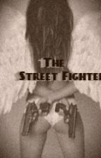 The Street Fighter (SLOWLY EDITING) by InsanityBeing