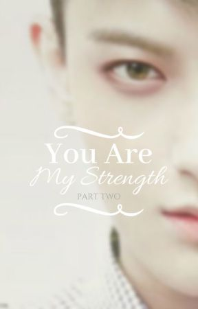 You Are My Strength 2 | أنت قوتي 2 by MrsHuang99