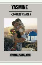 Chronique de Yasmine : 《  Doubles Visages 》 by Maa_Plume_Noir