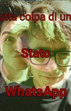 Tutta colpa di uno stato WhatsApp || Saschefano  by zMates_1588
