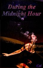 During the Midnight Hour by CelWrites