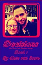 TRUE LOVE SURVIVES EVERYTHING :  DECISIONS by LieveVanSoom
