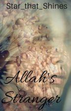 Allah's Stranger by Star_That_Shines