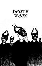 Death Week by tylersoulmate