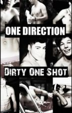 One Direction Dirty One Shots ♥ by Liam_Lover1D