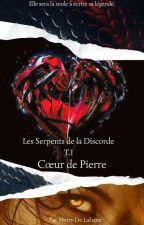 Coeur De Pierre T.1 . Les Serpents de La Discorde  by PsychosisKeehl