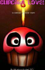 Cupcake Love (A (fnaf) Cupcake x reader story.) by Murlocdude420