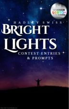 Bright Lighters: Stories I Wrote For Prompts & Contests by Hadley_Swiss