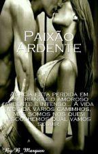 Paixão Ardente by B_Marques