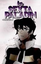 La Sexta Paladín||Voltron by nxgito_s