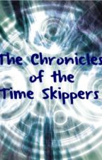 The Chronicles of the Time Skippers (A Doctor Who FanFic/Spinoff) by MultipleScribblers