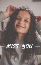 Miss You (HAYLEY LEBLANC FANFIC) by zieglerbrats