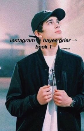 instagram → hayes grier → completed by -swazz