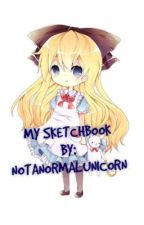My Sketchbook  by NotANormalUnicorn