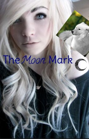 The Moon Mark (On Hold) by Wolfity_Girl2