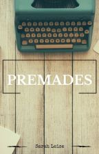Premades by SarahLeise