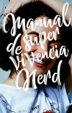 Manual de supervivencia Nerd #FranBaraAwards2017 #Wattys2017 by EmyliGMH
