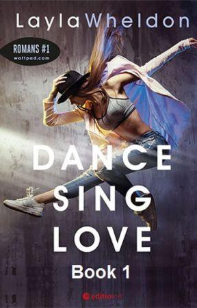Dance, Sing, Love (english) by LaylaWheldon