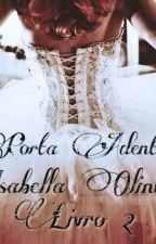 A Porta do Meu Coração - Livro 2 - Porta Adentro by IsaOlinta