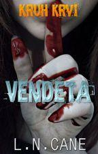 Kruh krvi 1: Vendeta by LNCane
