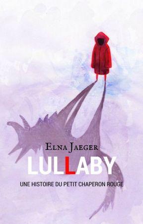 Lullaby - Une histoire du Petit Chaperon rouge by Elcy_K