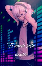 Te Amare Por Siempre by 96Yari